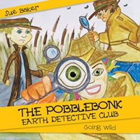 Image for <B>Pobblebonk Earth Detective Club </B><I> Going Wild</I>
