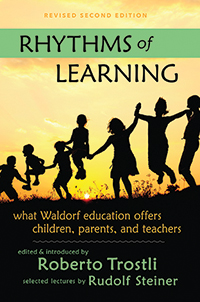 Image for <B>Rhythms of Learning </B><I> What Waldorf Education Offers Children, Parents and Teachers</I>