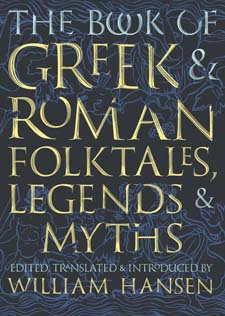 Image for <B>Book of Greek and Roman Folktales, Legends and Myths </B><I> </I>