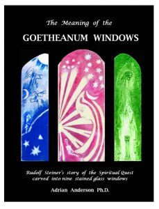 Image for <B>Meaning of the Goetheanum Windows </B><I> Rudolf Steiner's story of the Spiritual Quest carved into the nine stained glass windows</I>