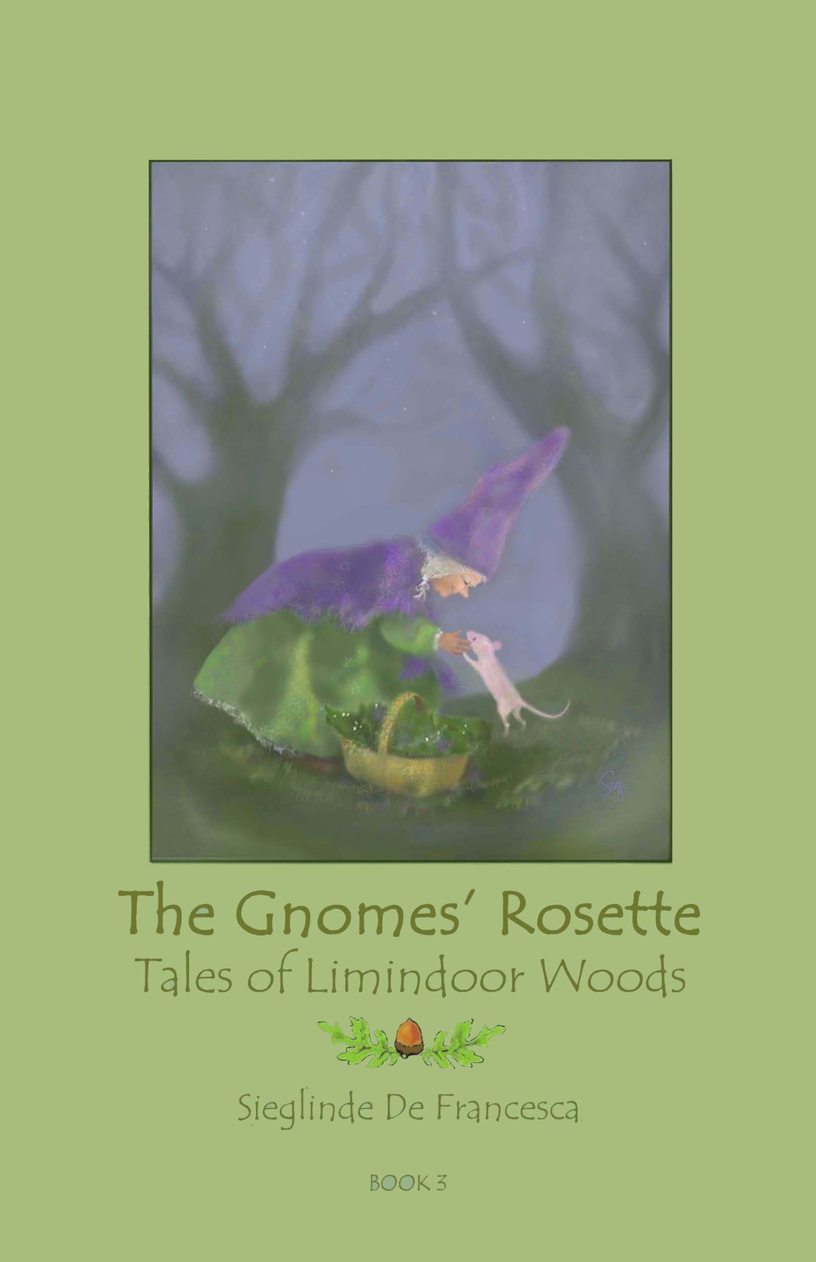 Image for <B>The Gnomes' Rosette </B><I> Book 3 of the Tales of Limindoor Woods</I>
