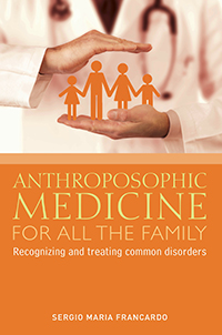 Image for <B>Anthroposophic Medicine for all the Family </B><I> Recognizing and treating the most common disorders</I>