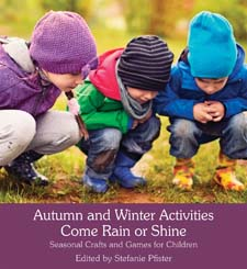 Image for <B>Autumn and Winter Activities Come Rain or Shine </B><I> Seasonal Crafts and Games for Children</I>