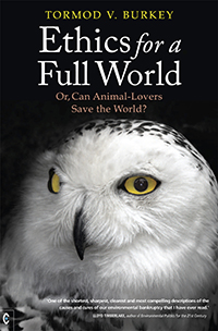 Image for <B>Ethics for a Full World </B><I> Or, Can Animal-Lovers Save the World</I>