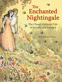 Image for <B>The Enchanted Nightingale </B><I> The Classic Grimm's Tale of Jorinda and Joringel</I>