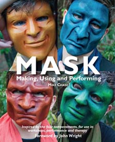 Image for <B>Mask </B><I> Making, Using and Performing</I>