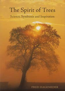 Image for <B>Spirit of Trees </B><I> Science Symbiosis and Inspiration</I>