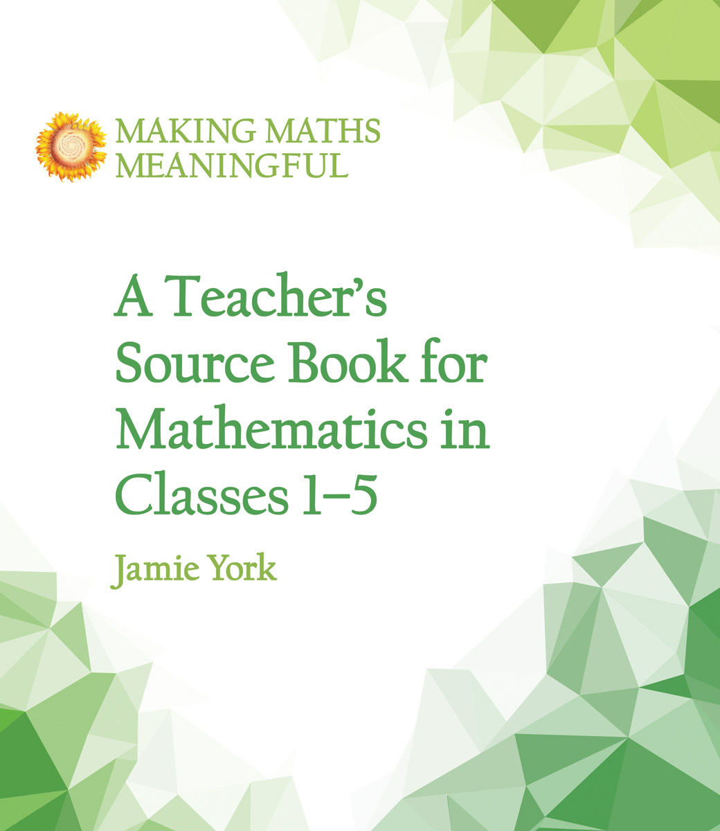 Image for <B>Teacher's Source Book for Mathematics in Classes 1 to 5 </B><I> Making Maths Meaningful</I>