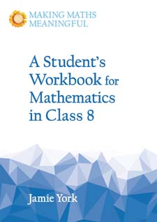 Image for <B>Student's Workbook for Mathematics in Class 8: A Classroom 10-Pack with Teacher's Answer Booklet </B><I> Making Math Meaningful</I>
