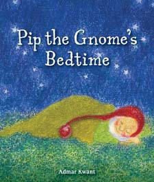 Image for <B>Pip the Gnome's Bedtime </B><I> </I>