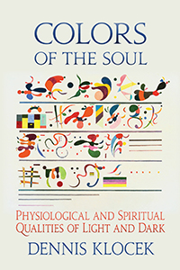Image for <B>Colors of the Soul </B><I> Physiological and Spiritual Qualities of Light and Dark</I>