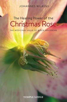 Image for <B>Healing Power of the Christmas Rose </B><I> The Medicinal Value of Black Hellebore</I>