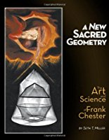 Image for <B>New Sacred Geometry </B><I> The Art and Science of Frank Chester <br>ISBN-13:</I>