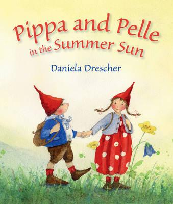 Image for <B>Pippa and Pelle in the Summer Sun </B><I> </I>