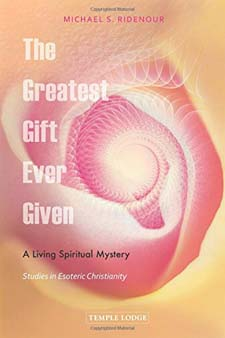 Image for <B>Greatest Gift Ever Given </B><I> A Living Spiritual Mystery: Studies in Esoteric Christianity</I>