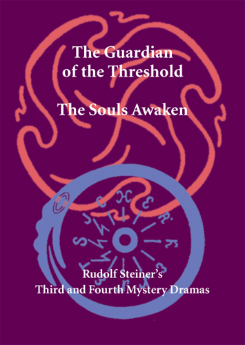 Image for <B>Guardian of the Threshold, Souls Awaken </B><I> Rudolf Steiner's Third and Fourth Mystery Dramas</I>