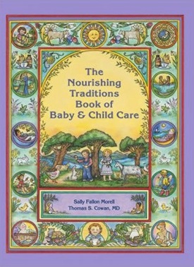 Image for <B>Nourishing Traditions Book of Baby & Child Care </B><I> </I>