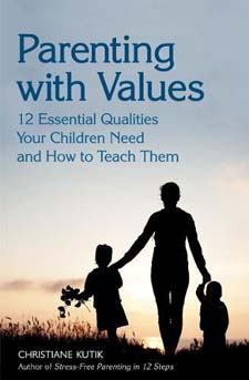 Image for <B>Parenting with Values </B><I> 12 Essential Qualities Your Children Need and How to Teach Them</I>