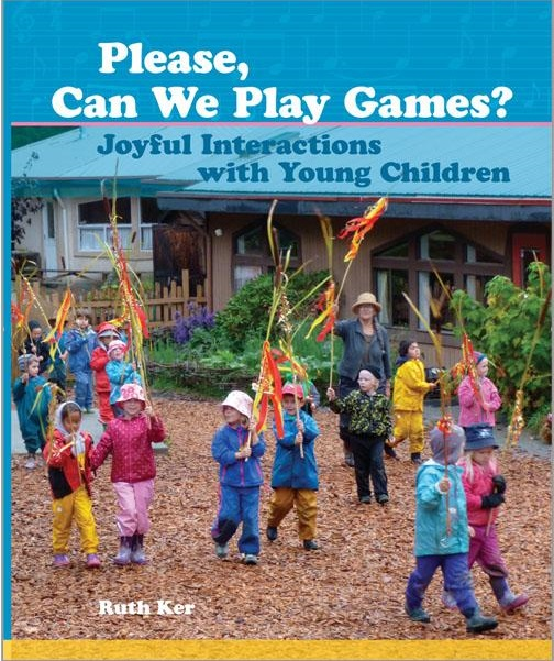 Image for <B>Please, Can We Play Games? </B><I> Joyful Interactions with Young Children</I>