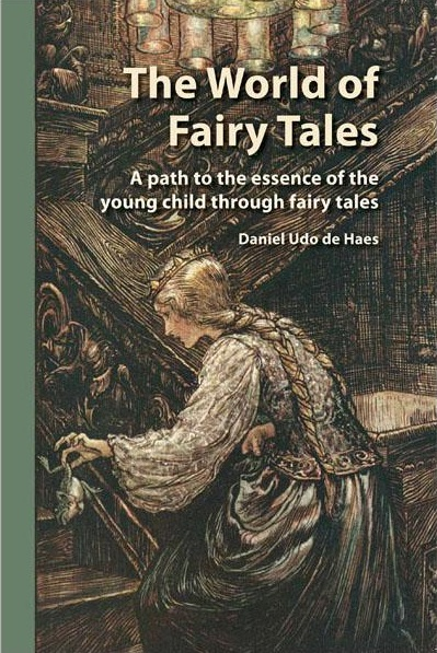 Image for <B>World of Fairy Tales </B><I> A path to the essence of the young child through fairy tales</I>