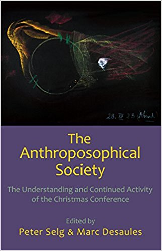 Image for <B>Anthroposophical Society: The Understanding and Continued Activity of the Christmas Conference </B><I> </I>