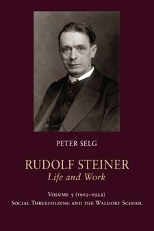Image for <B>Rudolf Steiner, Life and Work; 1919-1922 </B><I> Volume 5:  Social Threefolding and the Waldorf School</I>