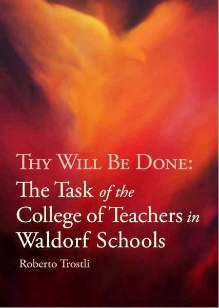 Image for <B>Thy Will Be Done </B><I> The Task of the College of Teachers in the Waldorf School</I>