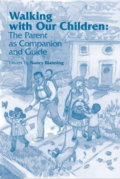 Image for <B>Walking with our Children </B><I> The Parent as Companion and Guide</I>