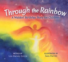 Image for <B>Through the Rainbow </B><I> A Waldorf Birthday Story for Children</I>