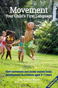 Image for <B>Movement: Your Child's First language </B><I> How Movement and Music Assist Brain Development in Children Aged 3-7 Years</I>
