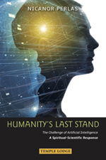 Image for <B>Humanity's Last Stand </B><I> The Challenge of Artificial Intelligence: A Spiritual-Scientific Response</I>