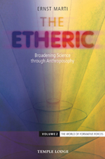 Image for <B>The Etheric: Broadening Science through Anthroposophy </B><I> Volume 2: The World of Formative Forces</I>