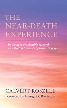 Image for <B>Near Death Experience, the </B><I> In the light of scientific research and the spiritual science of Rudolf Steiner</I>