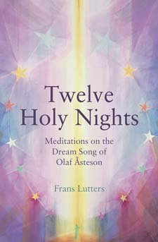 Image for <B>Twelve Holy Nights </B><I> Meditations on the Dream Song of Olaf Åsteson</I>