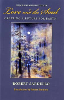 Image for <B>Love and the Soul </B><I> Creating a Future for Earth</I>