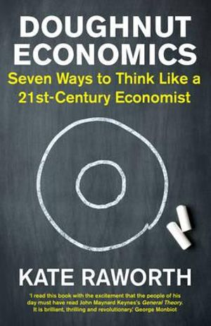 Image for <B>Doughnut Economics </B><I> Seven Ways to Think Like a 21st-Century Economist</I>