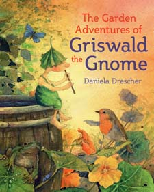 Image for <B>Garden Adventures of Griswald the Gnome </B><I> </I>