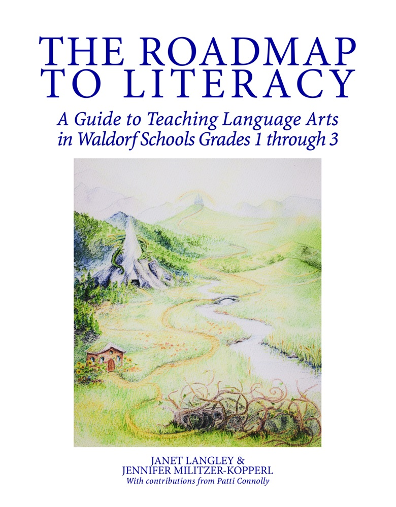 Image for <B>Roadmap To Literacy </B><I> A Guide To Teaching Language Arts in Waldorf Schools Grades 1-3</I>