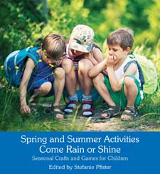 Image for <B>Spring and Summer Activities Come Rain or Shine </B><I> Seasonal Crafts and Games for Children</I>