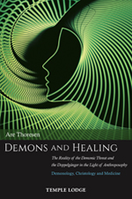Image for <B>Demons and Healing </B><I> The Reality of the Demonic Threat and the Doppelgänger in the Light of Anthroposophy: Demonology, Christology and Medicine</I>