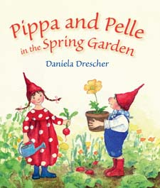 Image for <B>Pippa and Pelle in the Spring Garden </B><I> </I>