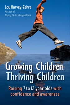 Image for <B>Growing children, thriving children </B><I> Raising 7 to 12 year olds with confidence and awareness</I>