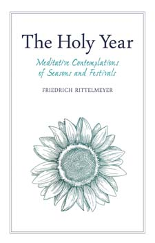 Image for <B>Holy Year,The </B><I> Contemplations of Seasons and Festivals</I>