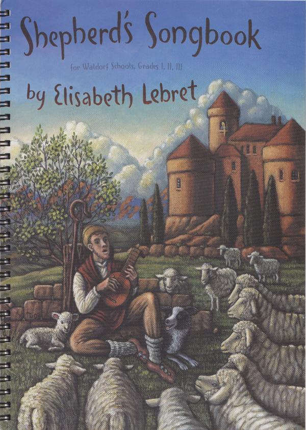 Image for <B>Shepherd's Songbook </B><I>  <br>  <br>for Waldorf Schools, Grades I, II, III</I>