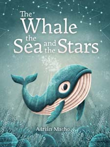 Image for <B>Whale, the Sea and the Stars, The </B><I> </I>