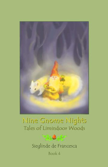 Image for <B>Nine Gnome Nights </B><I> Book 4 - The Tales of Limindoor Woods</I>