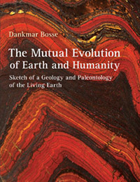Image for <B>Mutual Evolution of Earth and Humanity </B><I> Sketch of a Geology and Paleontology of the Living Earth</I>
