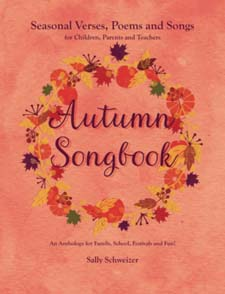 Image for <B>Autumn Songbook: Seasonal Verses, Poems and Songs for Children, Parents and Teachers </B><I> An Anthology for Family, School, Festivals and Fun!</I>