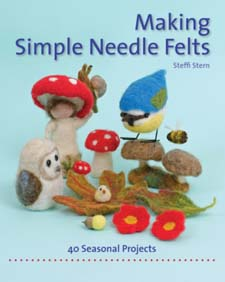 Image for <B>Making Simple Needle Felts: </B><I> Forty seasonal projects</I>