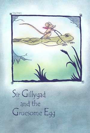 Image for <B>Sir Gillygad and the Gruesome Egg </B><I> </I>